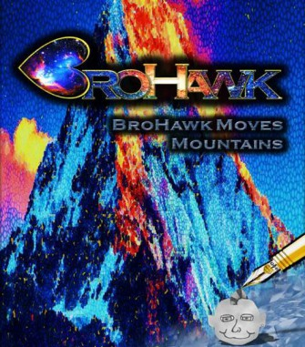BroHawk Moves Mountains